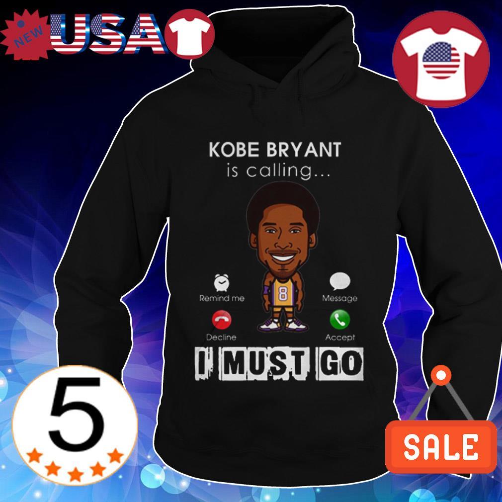 Rip Kobe Bryant is calling I must go Hoodie