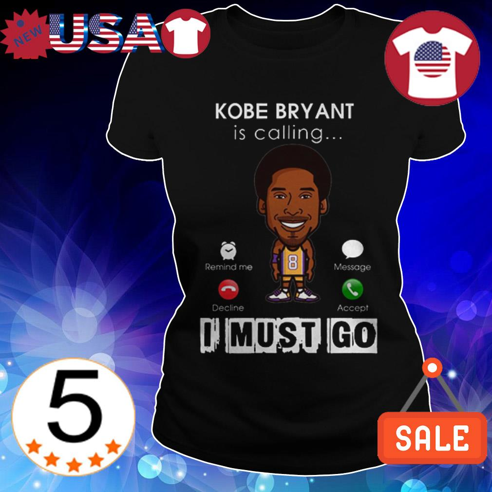 Rip Kobe Bryant is calling I must go Ladies Tee