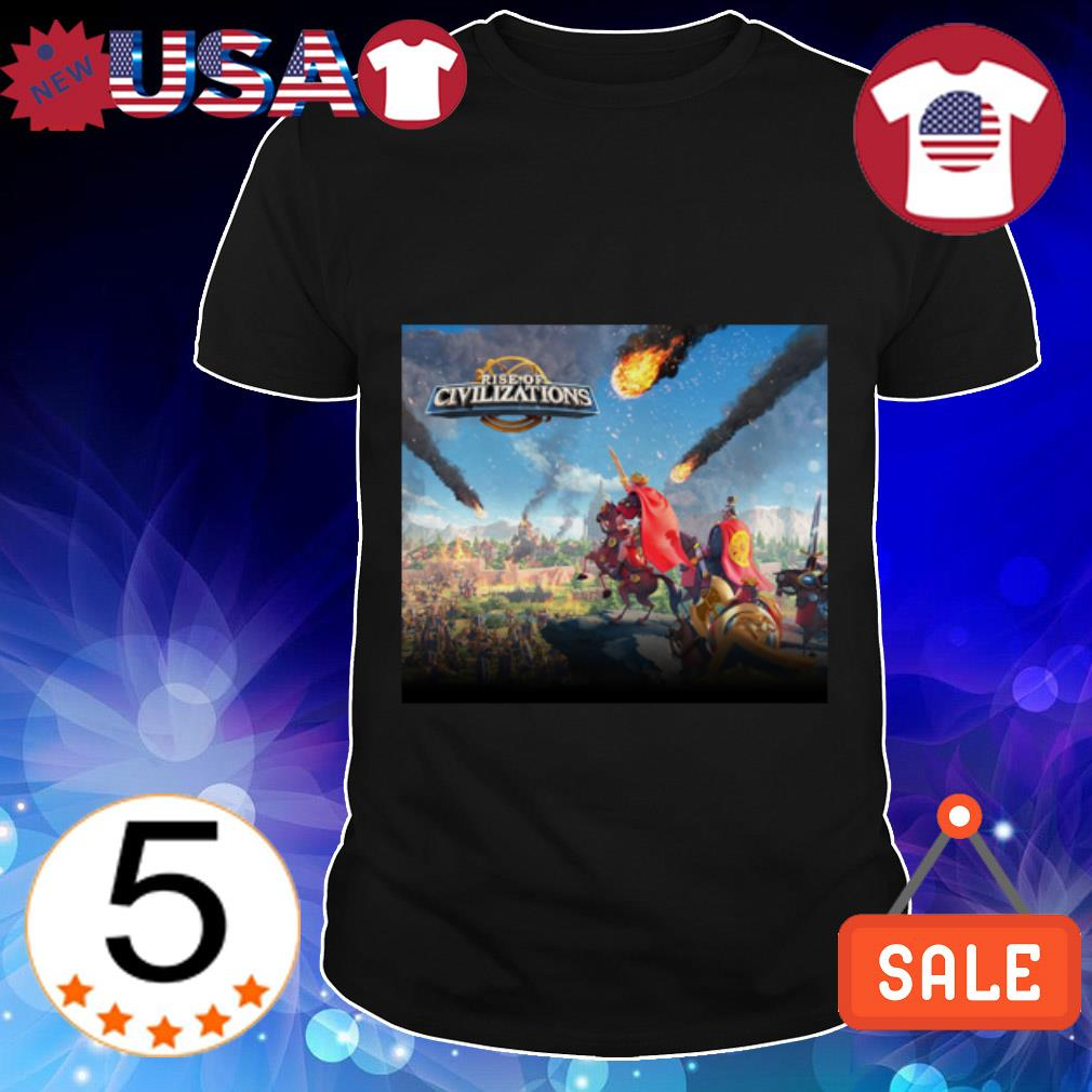 Rise of Civilizations Rise of Kingdoms shirt