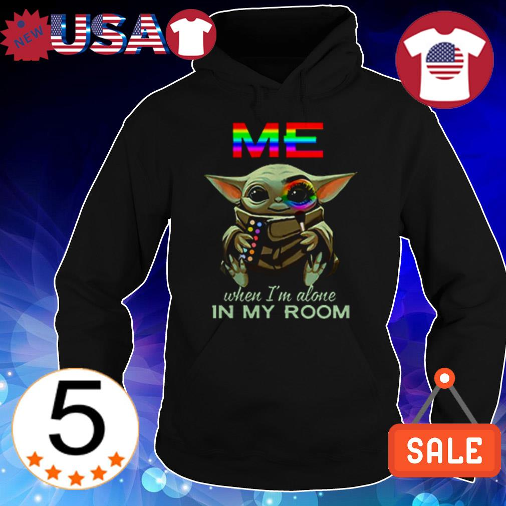 Baby Yoda Me when I'm alone in my room shirt