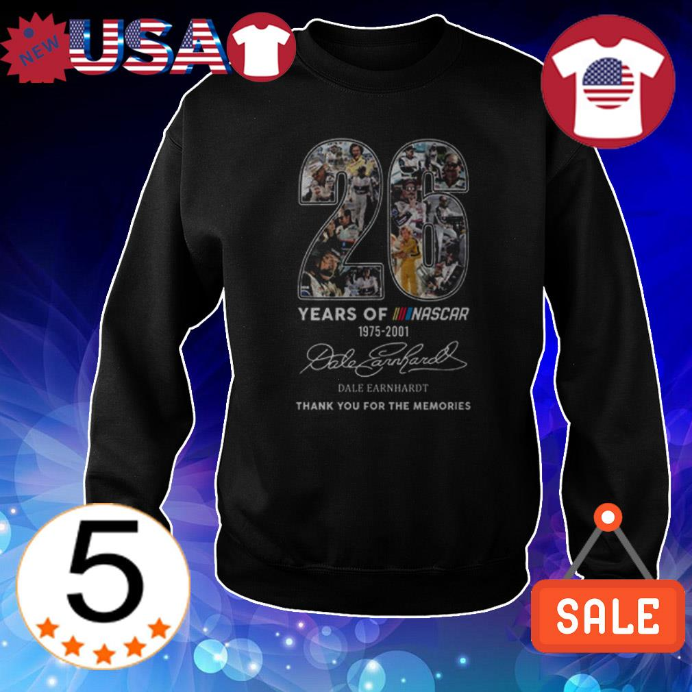 26 years of Nascar 19725 2001 Dale Earnhardt thank you for the memories signature shirt