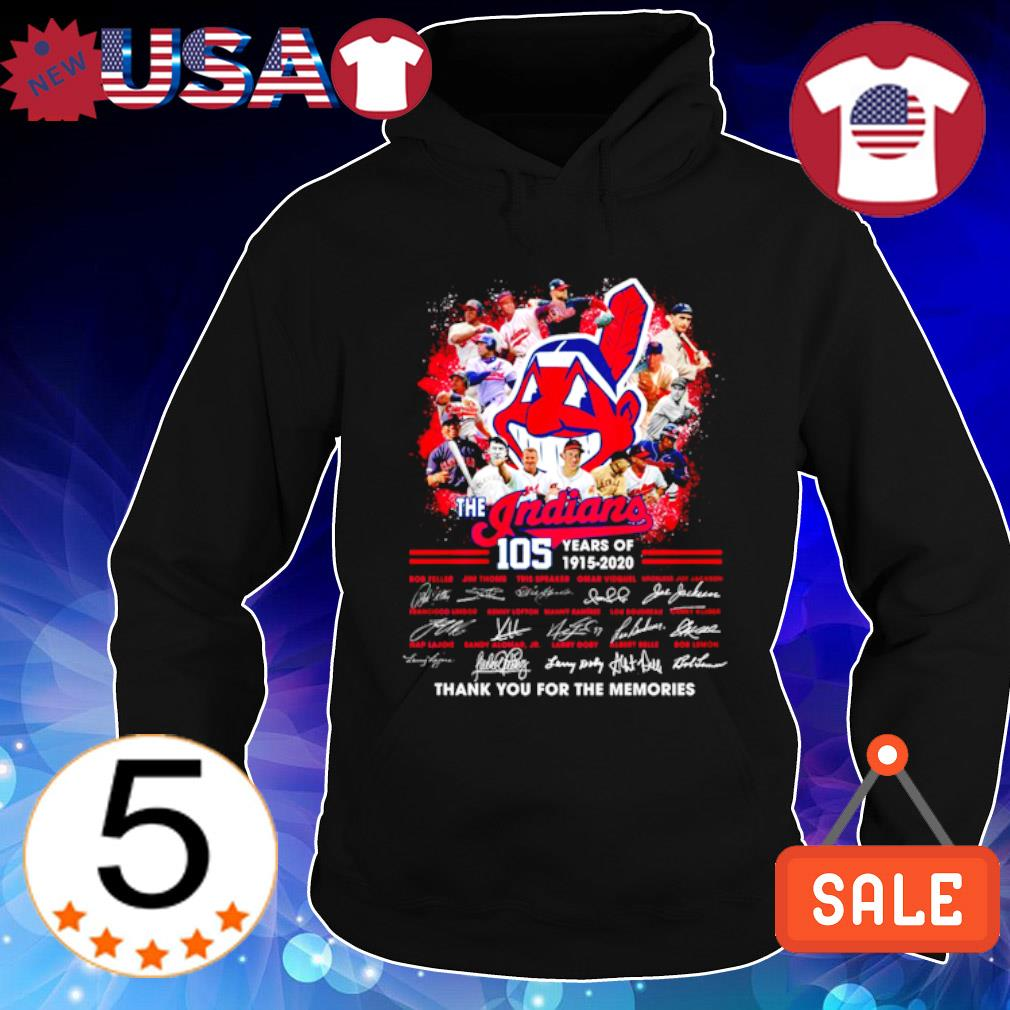 105 years of The Indians 1915 2020 thank you for the memories signature s Hoodie Black