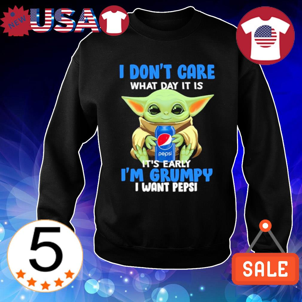 Baby Yoda I don't care what day it is early I'm grumpy I want my Pepsi s Sweater Black