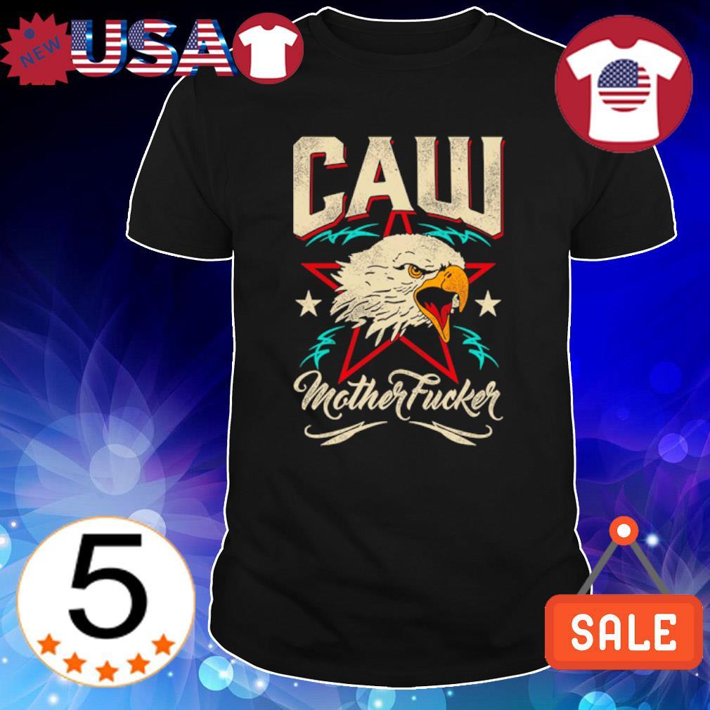 Caw Mother Fucker shirt