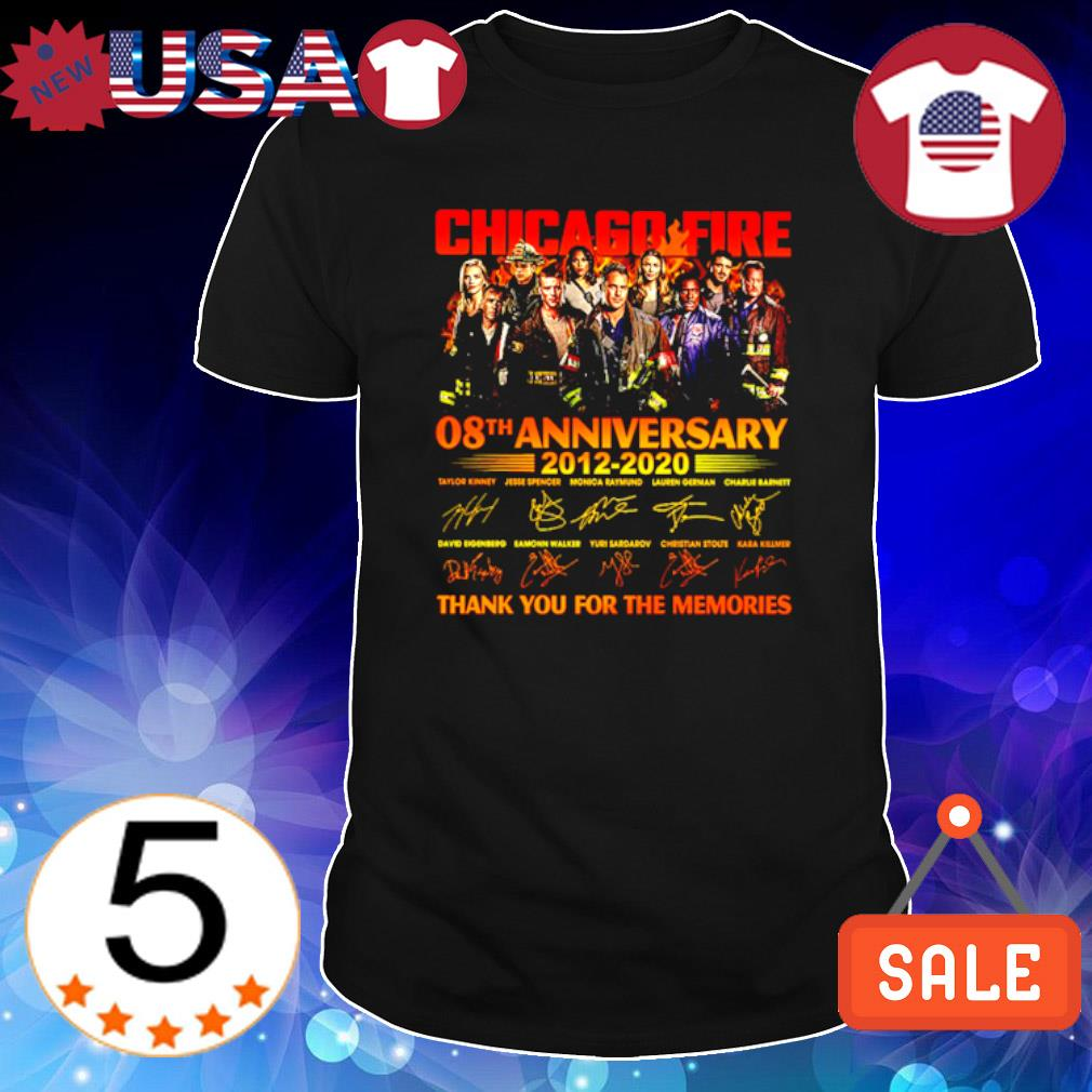 Chicago Fire 08th Anniversary 2012 2020 thank you for the memories signature shirt