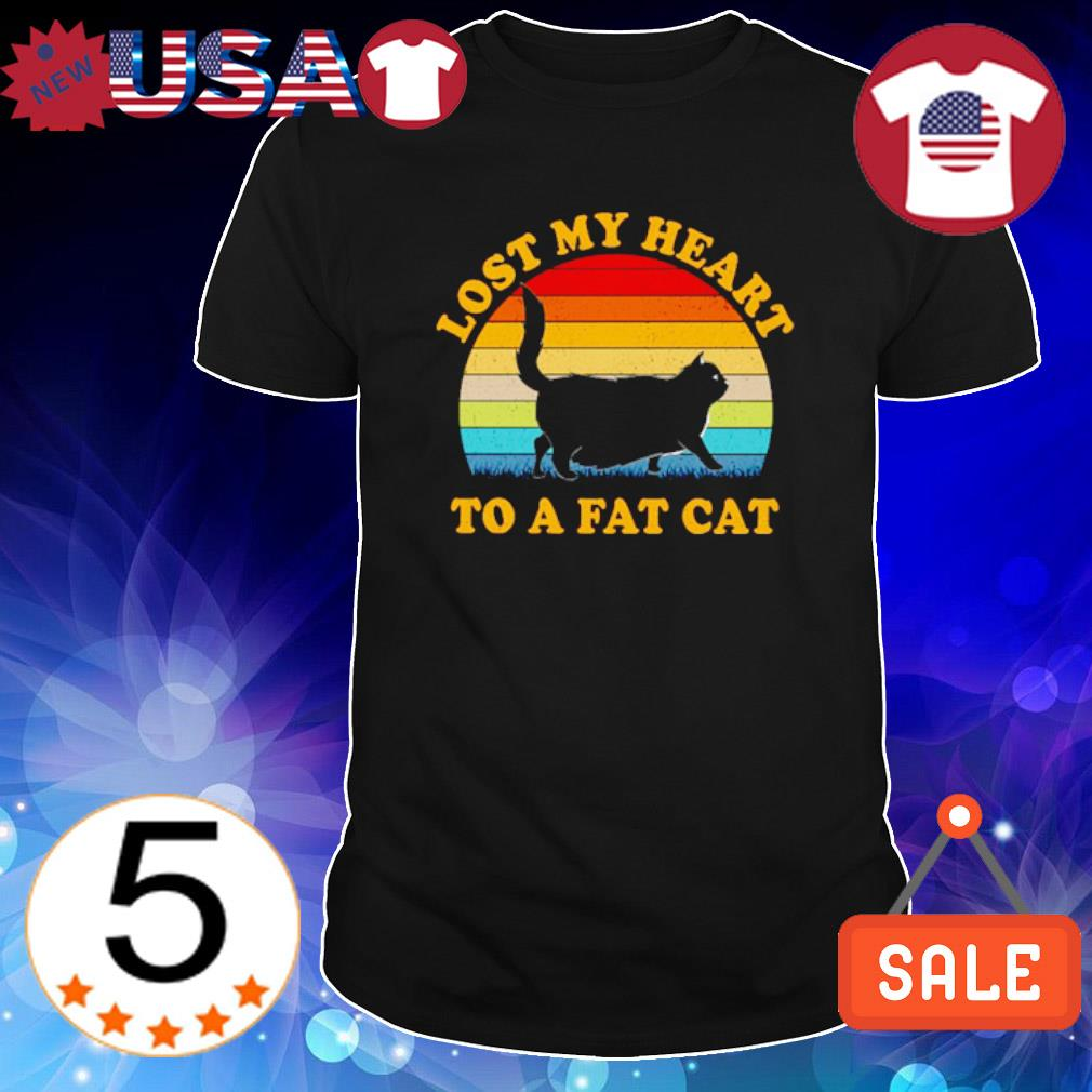 Lost my heart to a fat cat vintage shirt