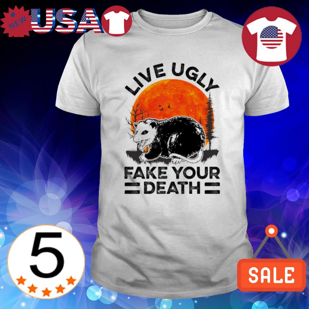 Raccoon live ugly fake your death shirt