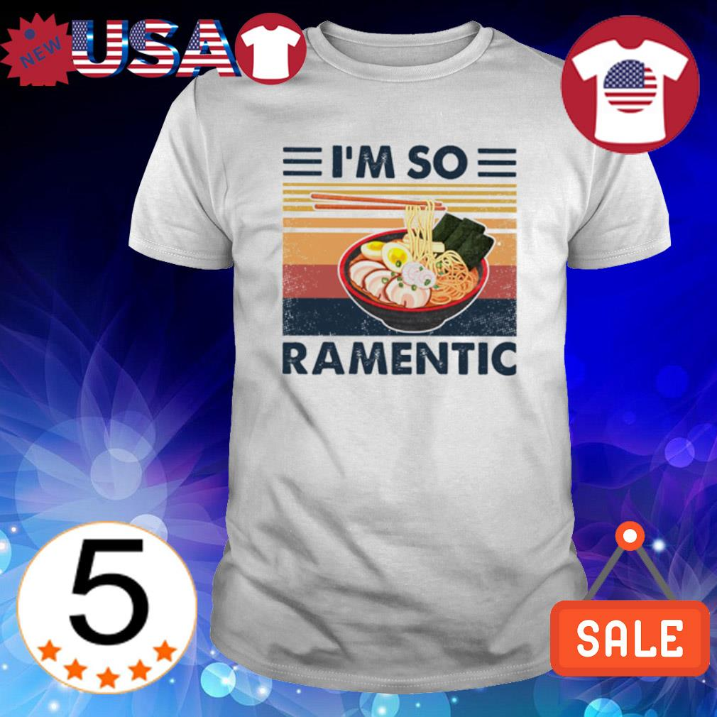 Ramen I'm so Ramentic vintage shirt