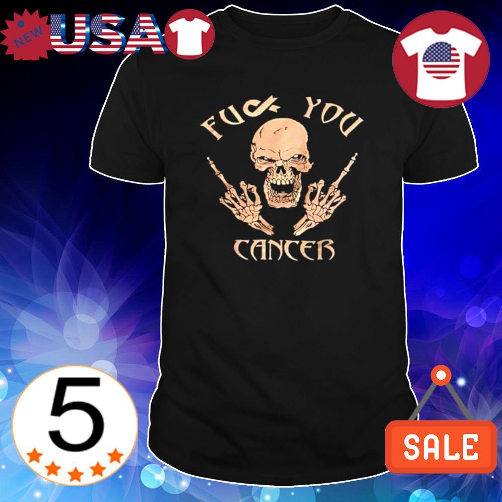 Skull fuck you cancer shirt