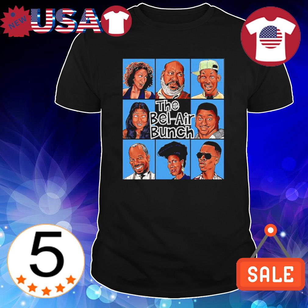 The Bel Air Bunch Fresh Prince Of Bel Air shirt