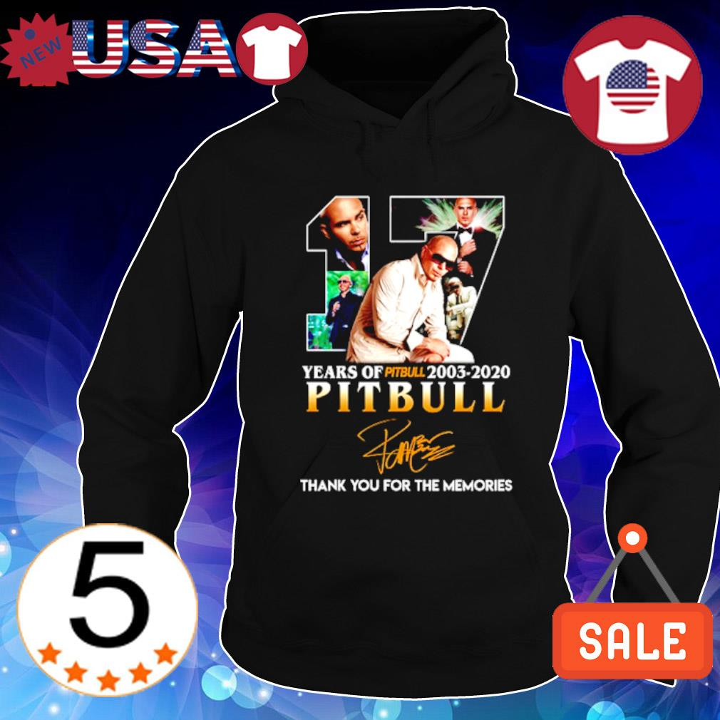 17 years of Pitbull 2003 2020 thank you for the memories signature s Hoodie Black