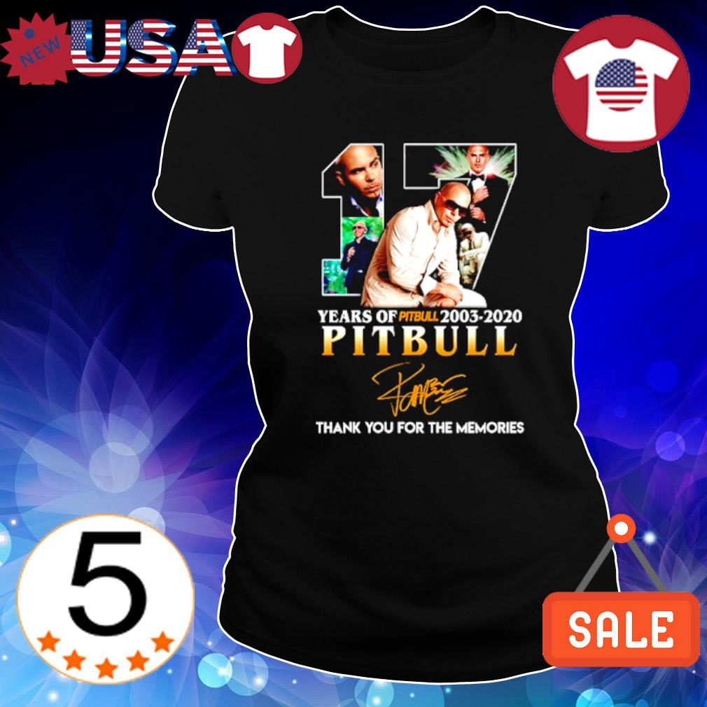17 years of Pitbull 2003 2020 thank you for the memories signature s Ladies Tee-Black