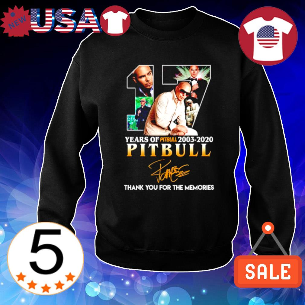 17 years of Pitbull 2003 2020 thank you for the memories signature s Sweater Black