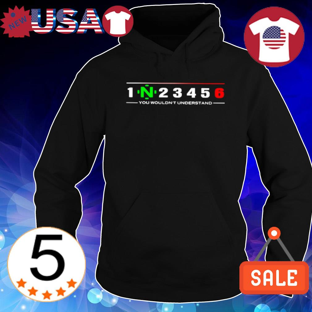 1N23456 you wouldn't understand s Hoodie Black