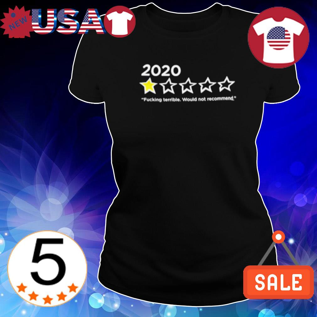 2020 fucking terrible would not recommend s Ladies Tee-Black