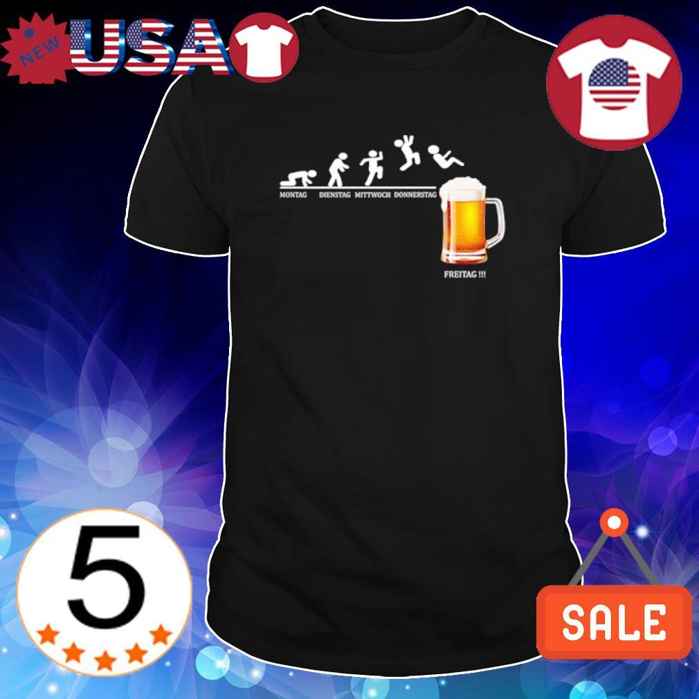 Beer Montag dienstag mittwoch donnerstag freitag shirt