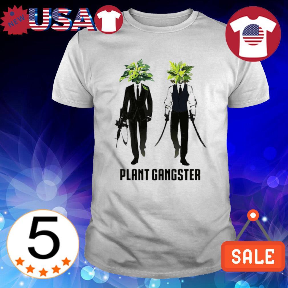 Gardening plant Gangster shirt