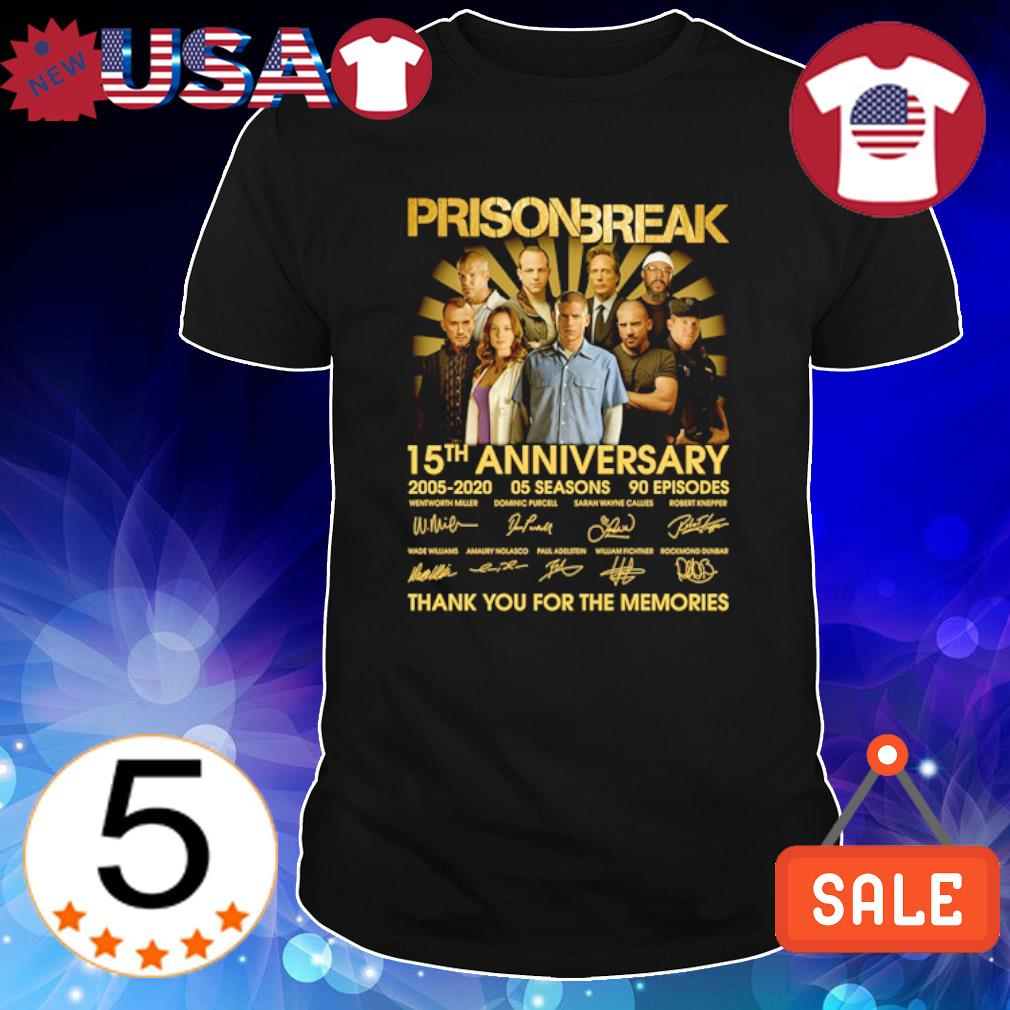 Prison Break 15th Anniversary 2005 2020 thank you for the memories shirt