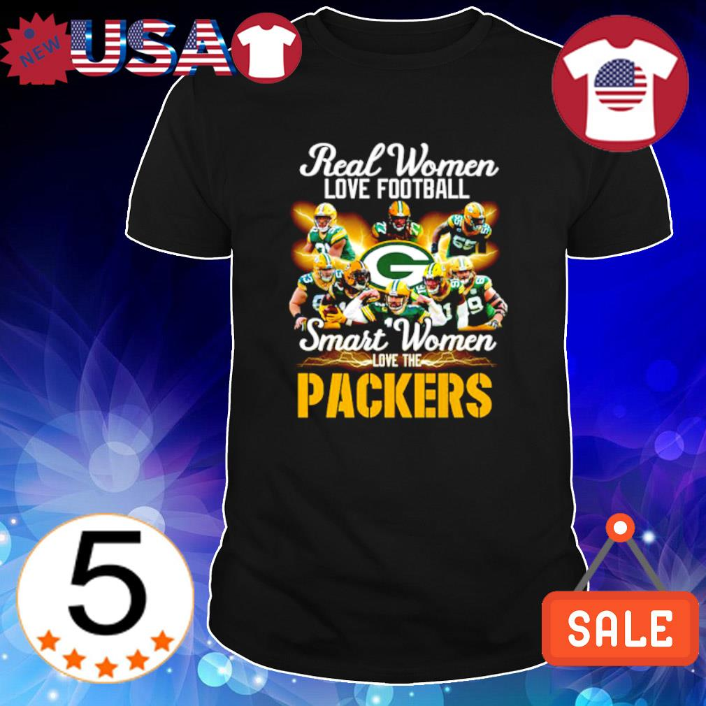 Real women love football smart women love the Packers shirt