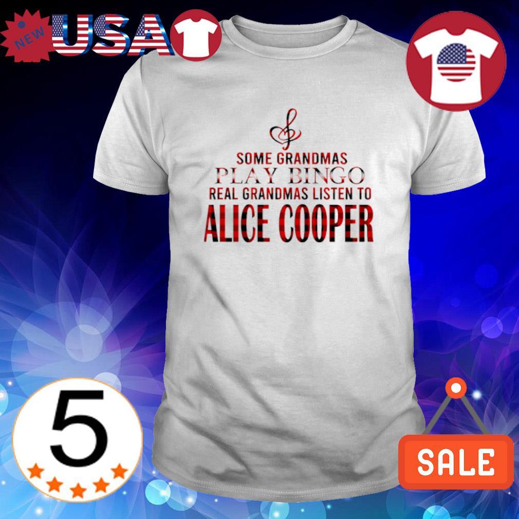 Some Grandmas play bingo real Grandmas listen to Alice Cooper shirt