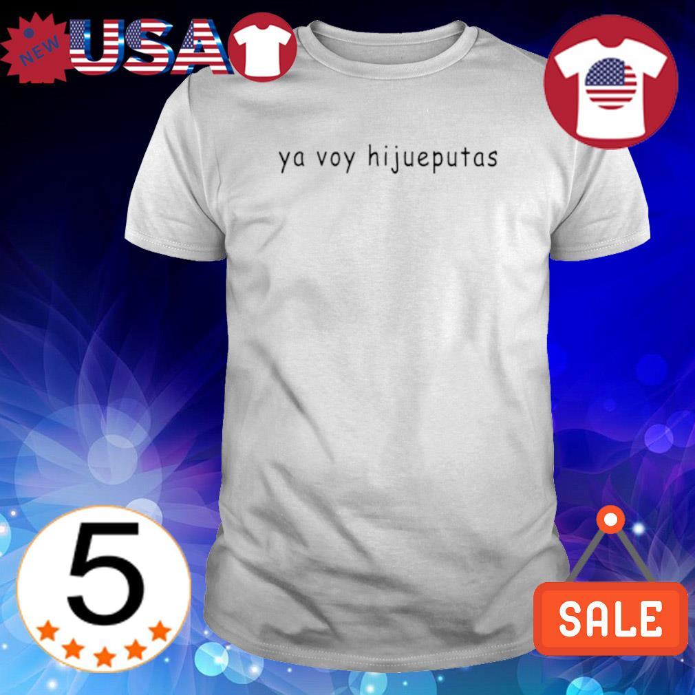 Ya voy hijueputas shirt