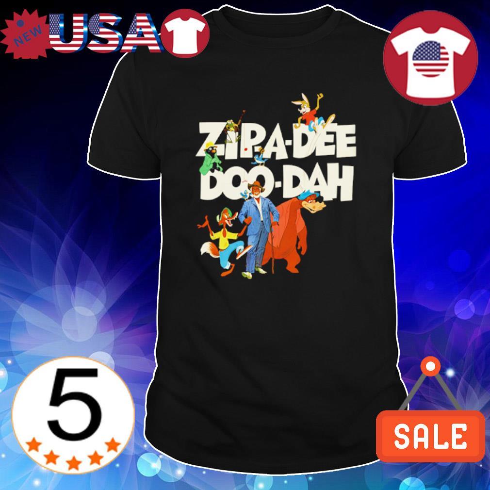 Zipa-Dee Doo-Dah we're headin' for the laughin' place shirt
