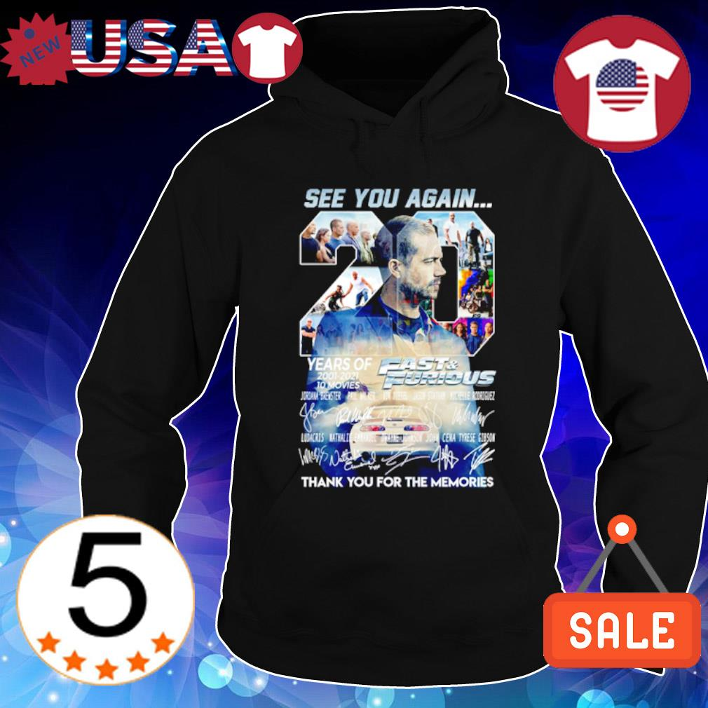 20 years of Fast and Furious 2001 2021 see you again thank you for the memories s Hoodie Black