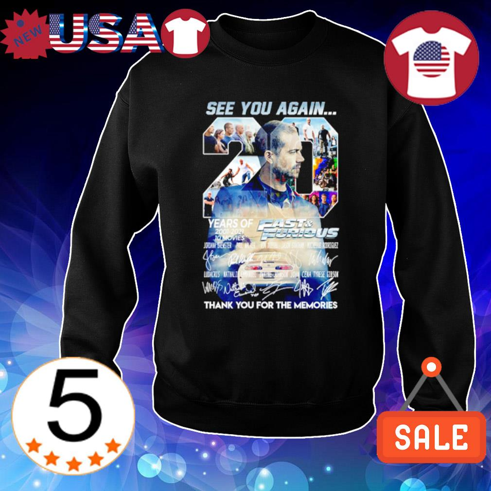 20 years of Fast and Furious 2001 2021 see you again thank you for the memories s Sweater Black