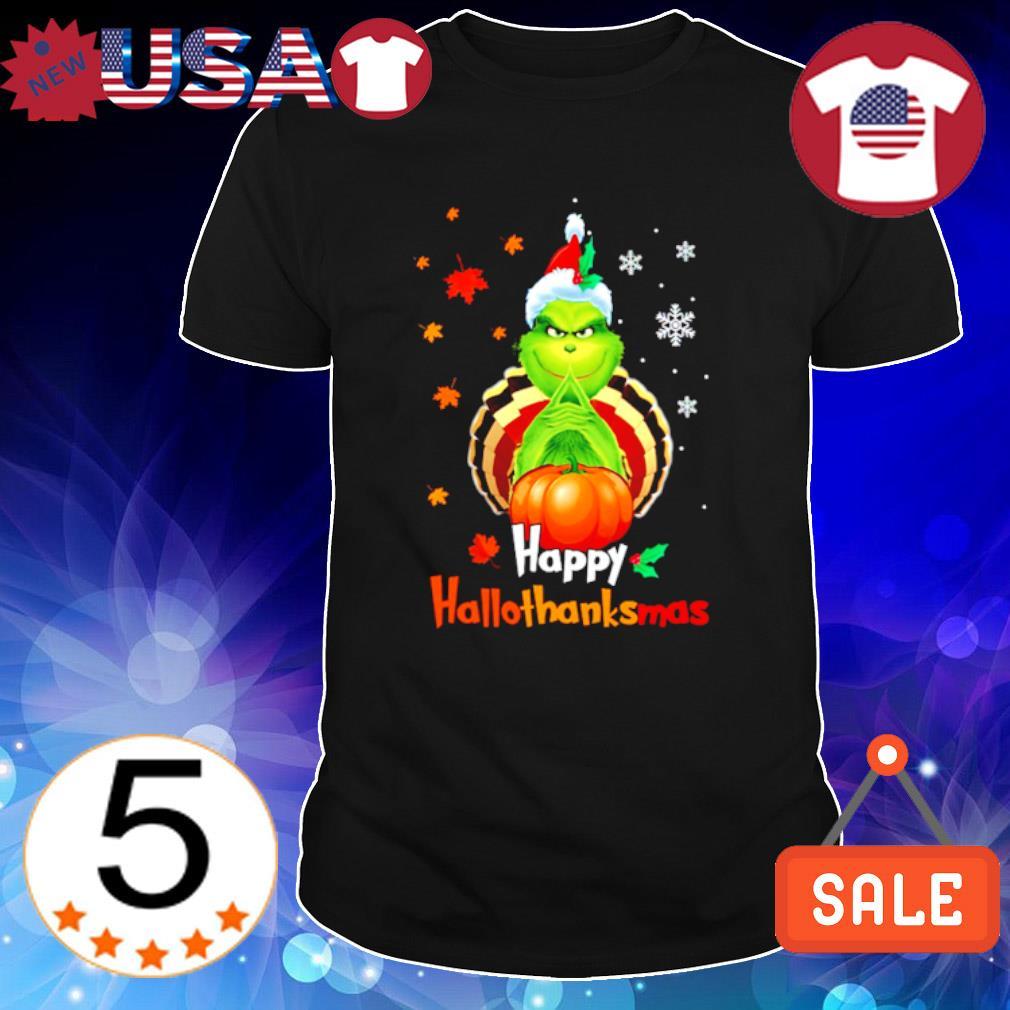 Grinch Halloween Thanksgiving Christmas Happy Hallothanksmas shirt