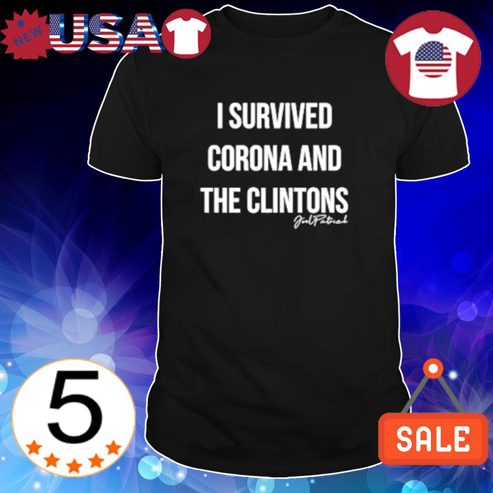 I survived Corona and the Clintons shirt