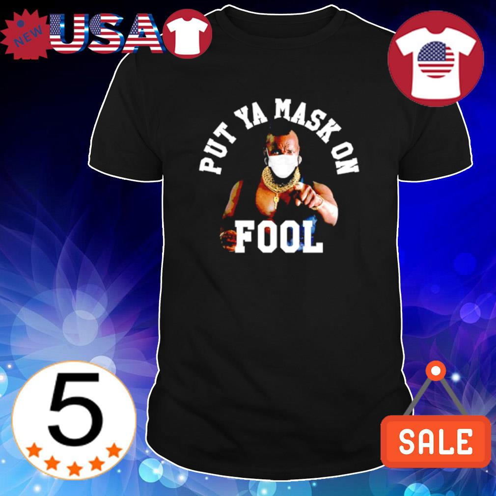 Lawrence Tureaud put ya mask on fool shirt