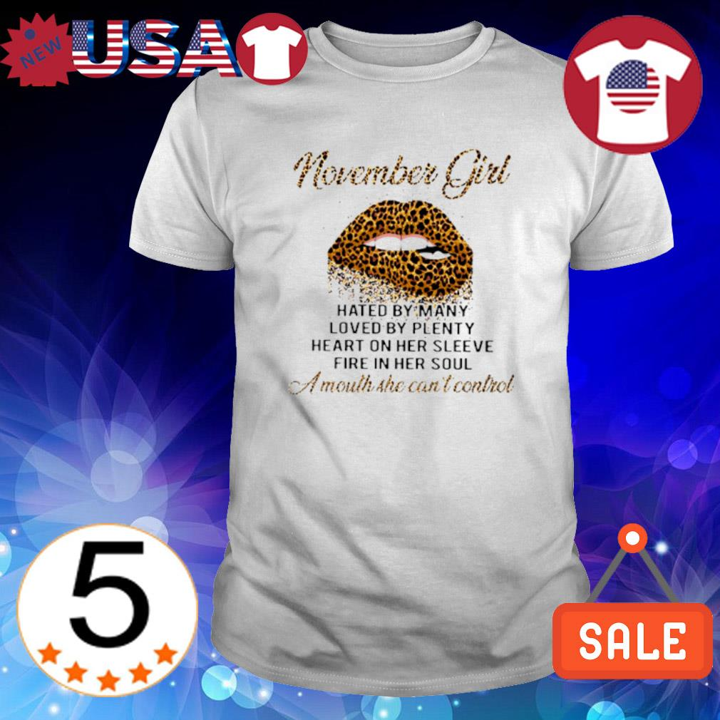 November girl hated by many loved by plenty lip leopard shirt