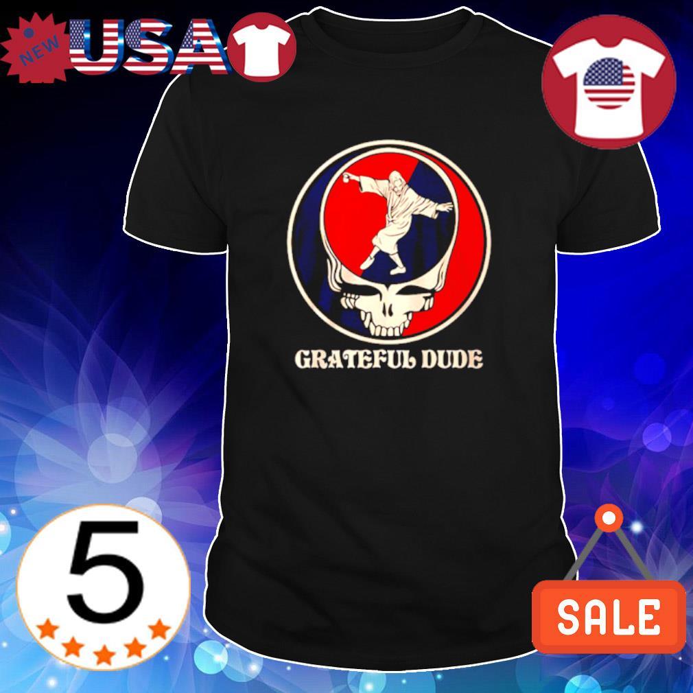 The Dude Grateful Dead Grateful Dude shirt