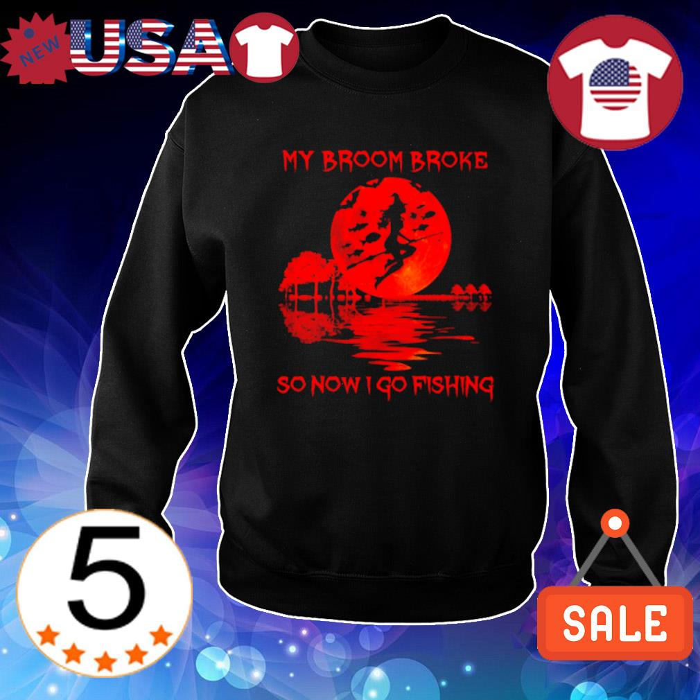 Witch my broom broke so now I go fishing Halloween s Sweater Black
