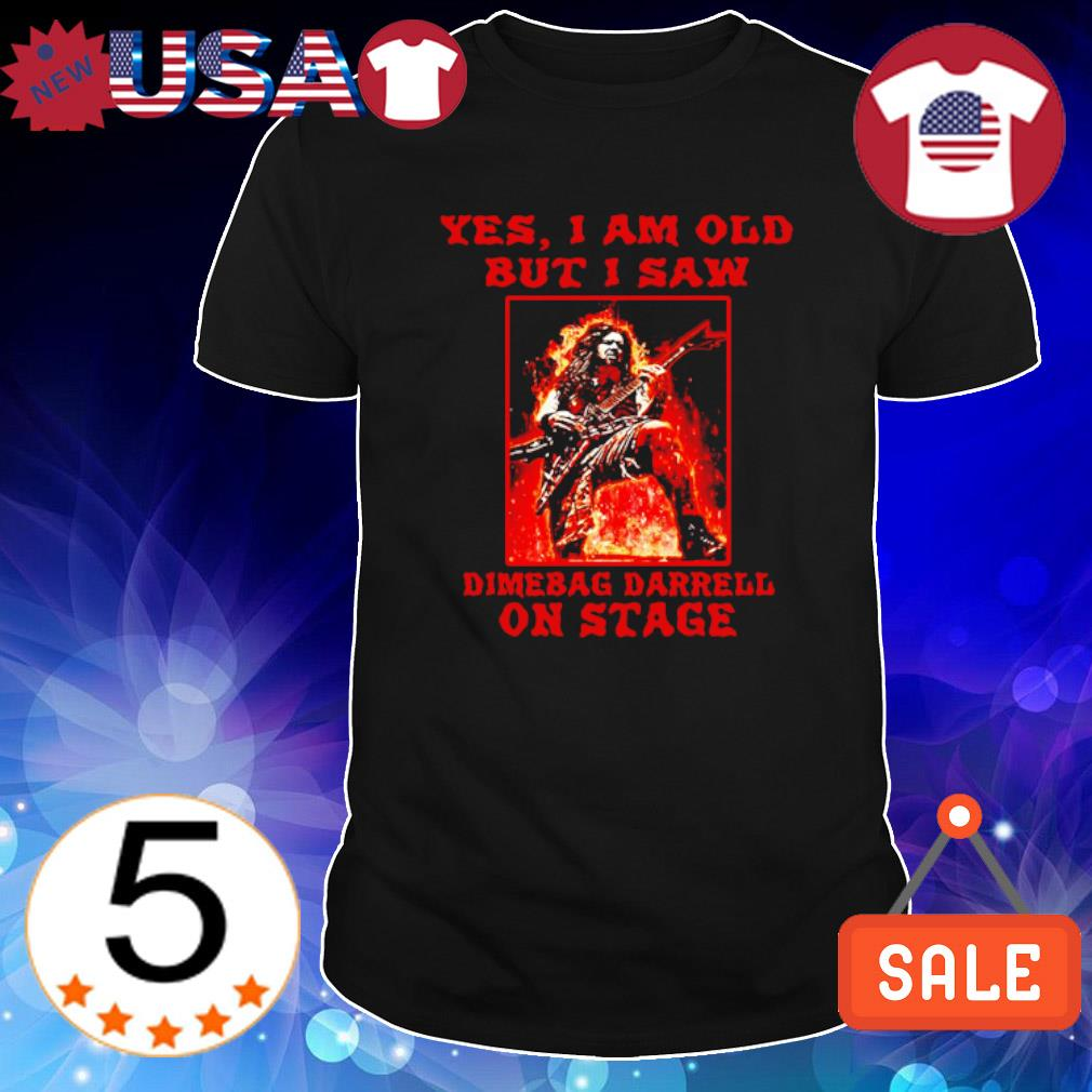 Yes I am old but I saw Dimebag Darrell on Stage shirt