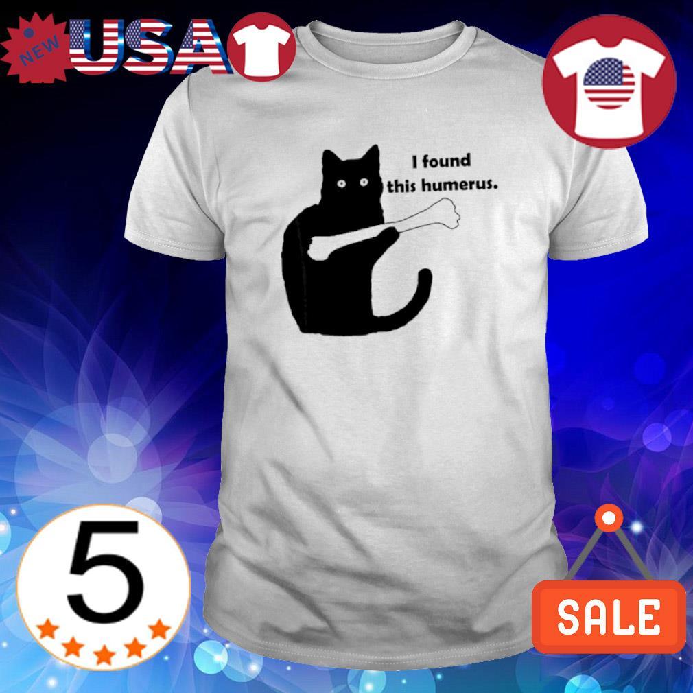 Black cat I found this humerus shirt