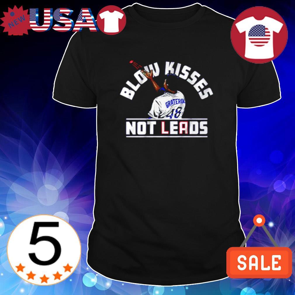 Blow kisses not leads shirt