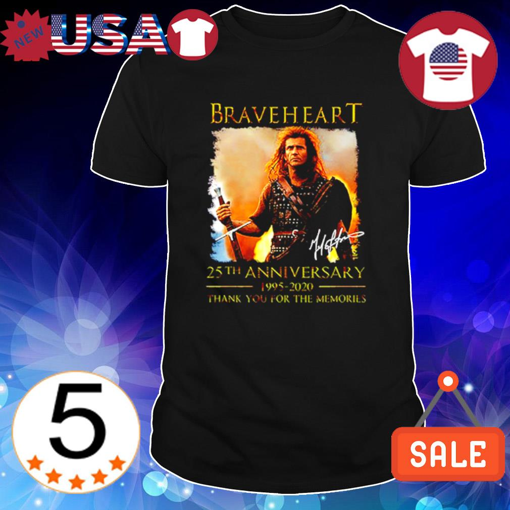 Braveheart S25th Anniversary 1995 2020 thank you for the memories shirt