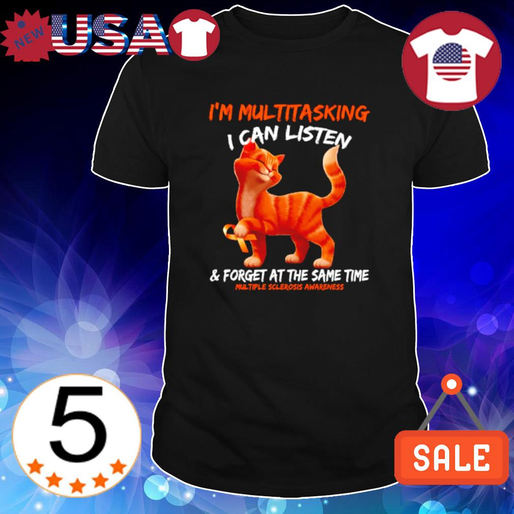 Cat I'm multitasking I can listen and forget at the same time shirt