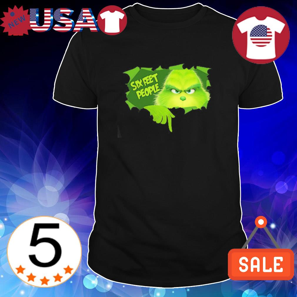 Grinch six feet people Christmas shirt