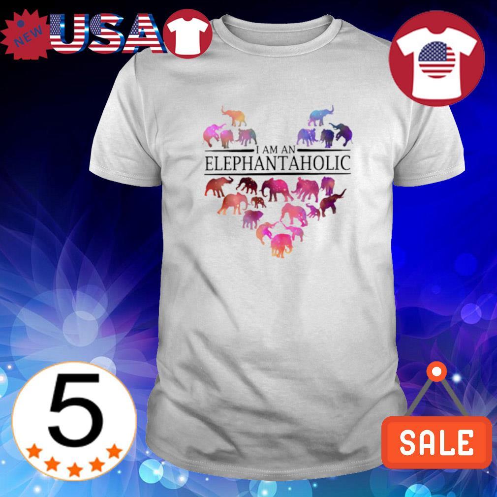 Love elephants I am an elephant aholic shirt