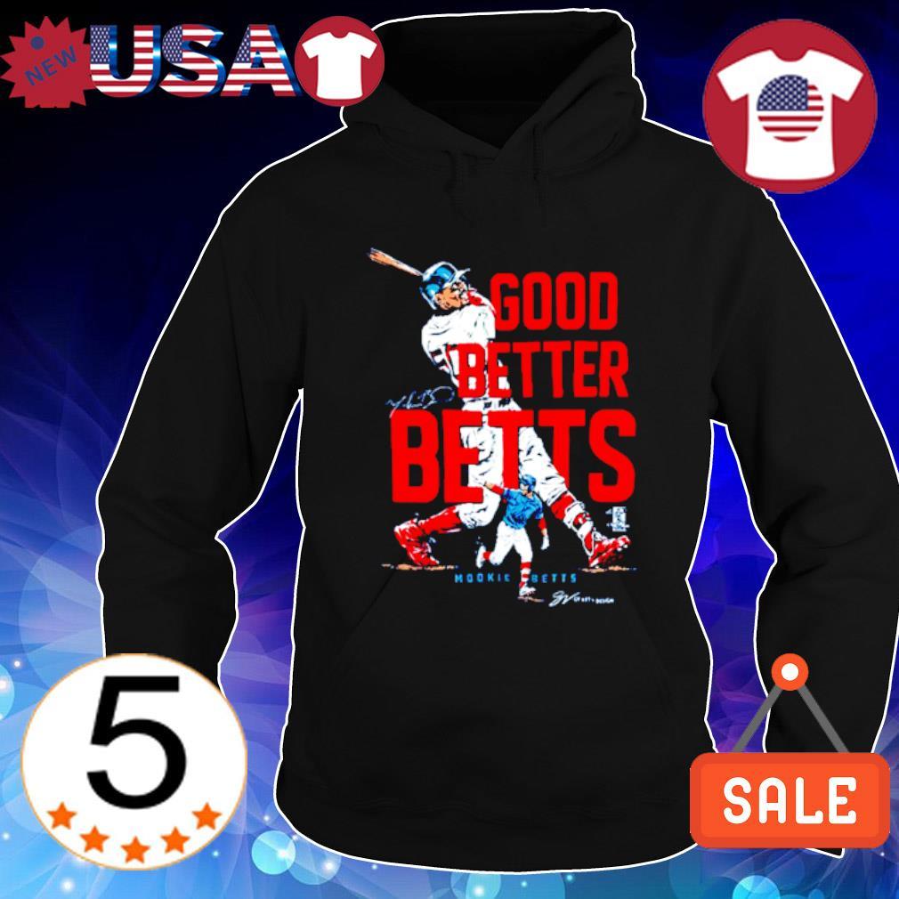 Mookie Betts good better Betts s Hoodie Black