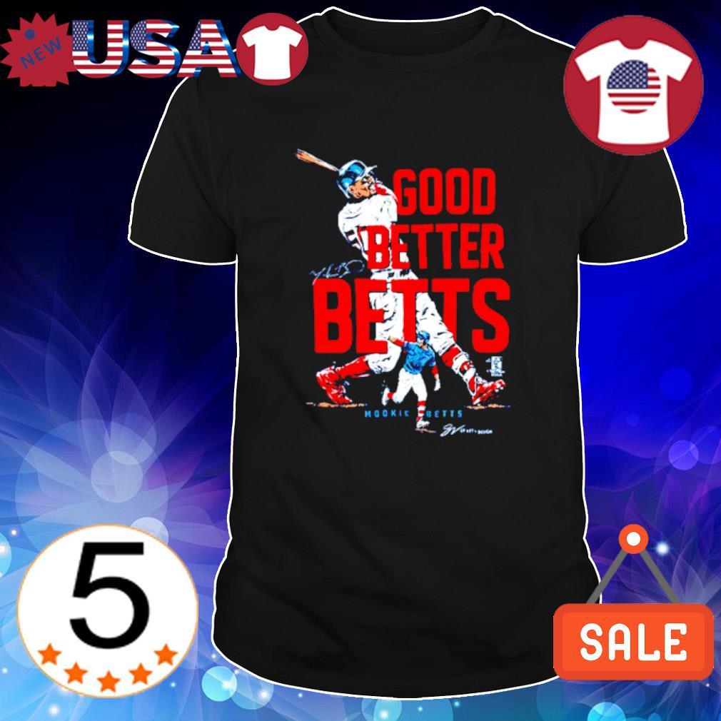 Mookie Betts good better Betts shirt
