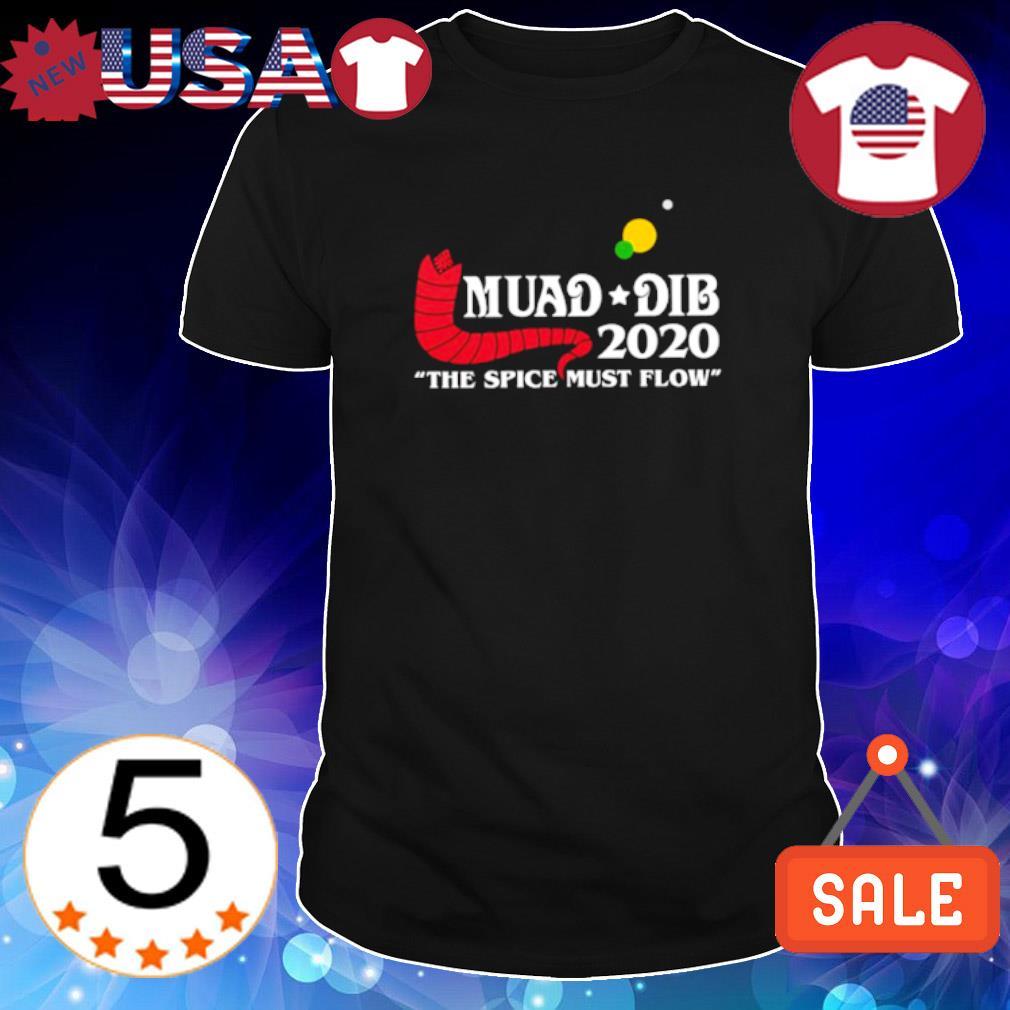 Muad dib 2020 the spice must flow shirt