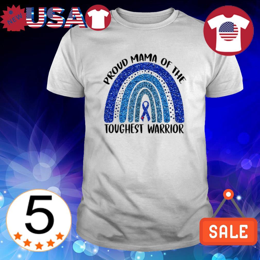 Proud Mama of the toughest warrior shirt
