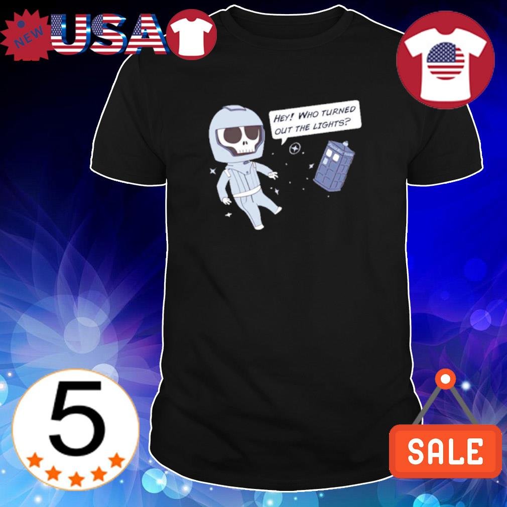 Skeleton Doctor Who hey who turned out the lights shirt