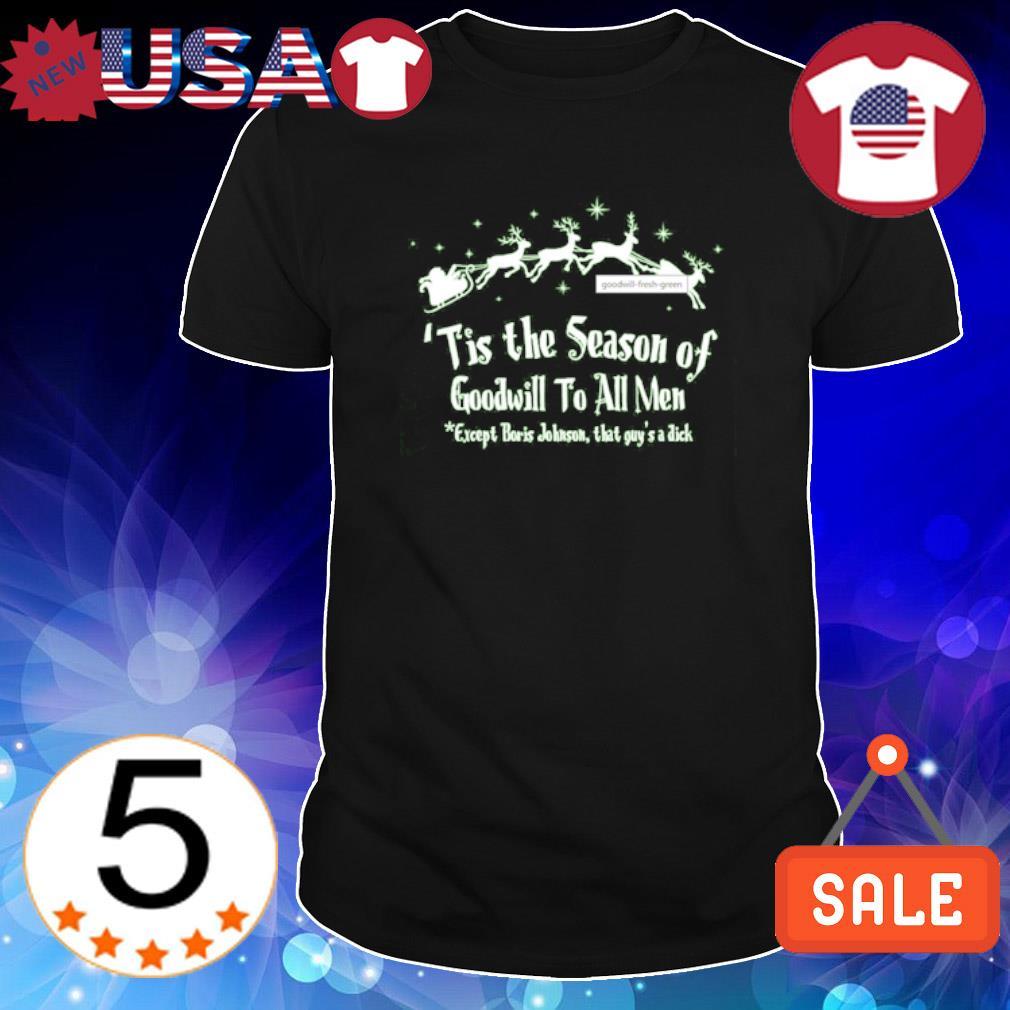 Tis the season of goodwill to all men shirt