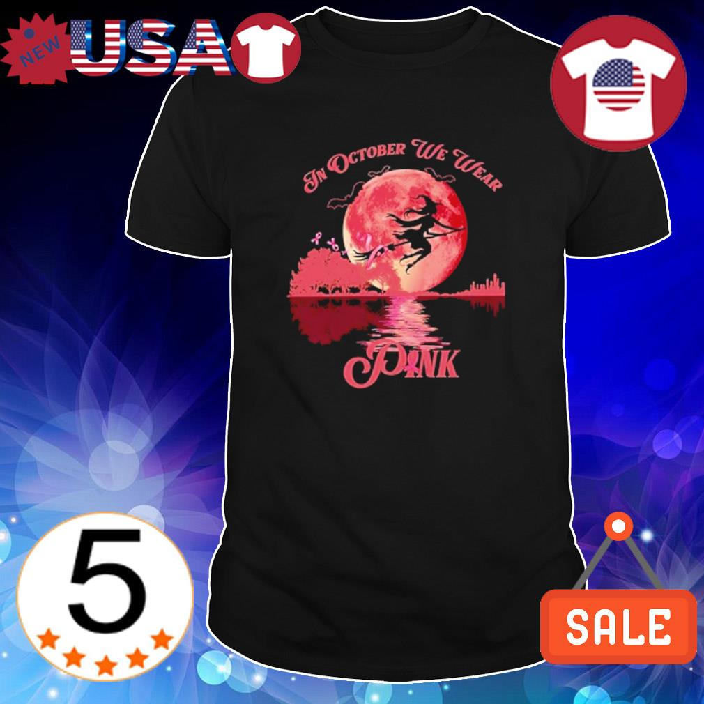 Witch Breast Cancer in October we wear Pink Halloween shirt