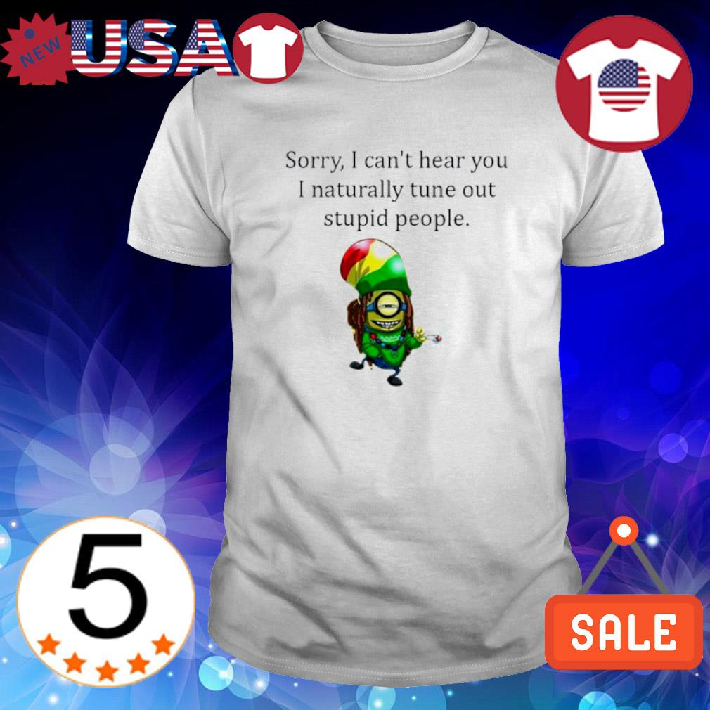 Gambar Bob Marley Kartun sorry I can't hear you I naturally tune out stupid people shirt