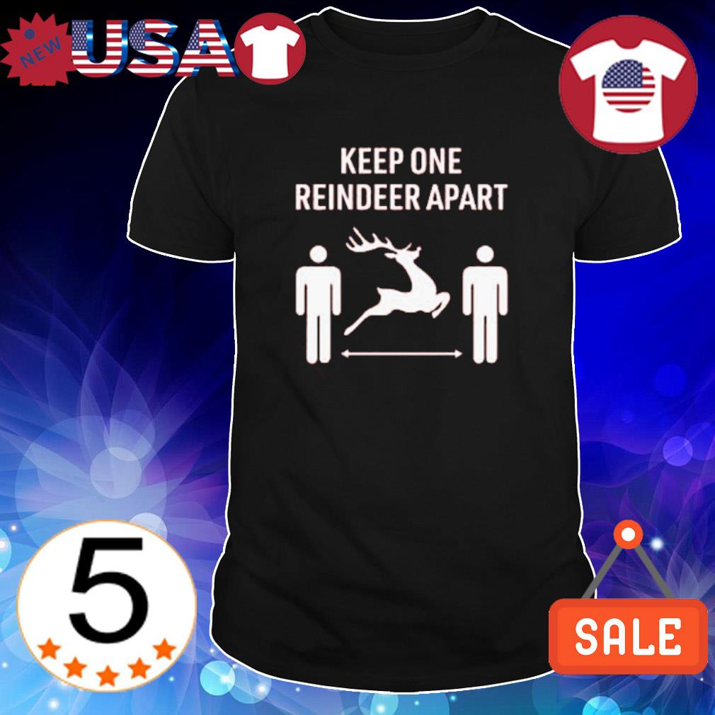Keep one reindeer apart Christmas shirt
